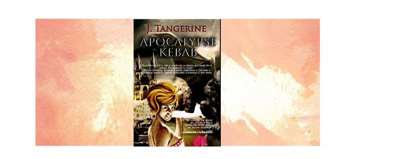 Recensione: Apocalypse Kebab, di J. Tangerine