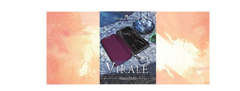 Virale, racconto di Velma J. Starling