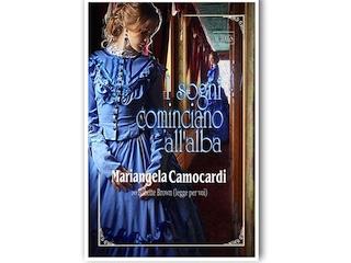 I sogni cominciano all'alba, racconto di Mariangela Camocardi