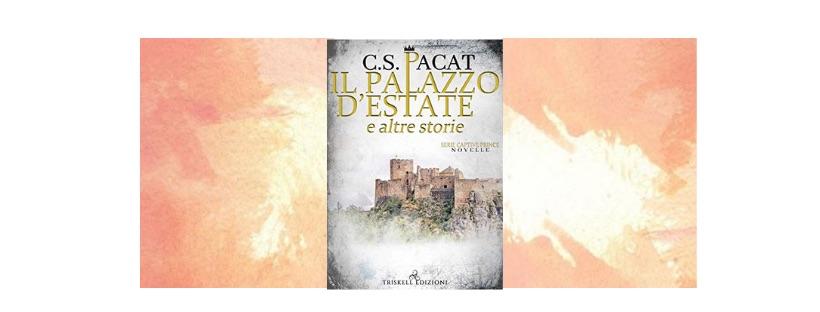Recensione: Il palazzo d'estate e altre storie, di C.S. Pacat