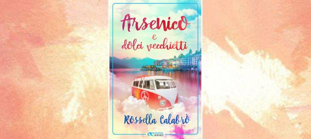 Recensione: Arsenico e dolci vecchietti, di Rossella Calabrò