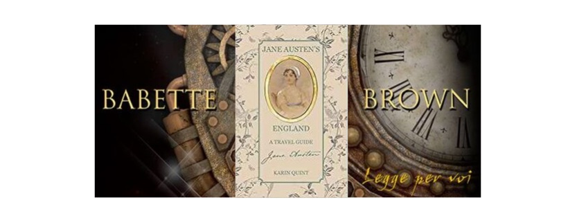 Recensione: Jane Austen's England – A Travel Guide, di Karin Quint