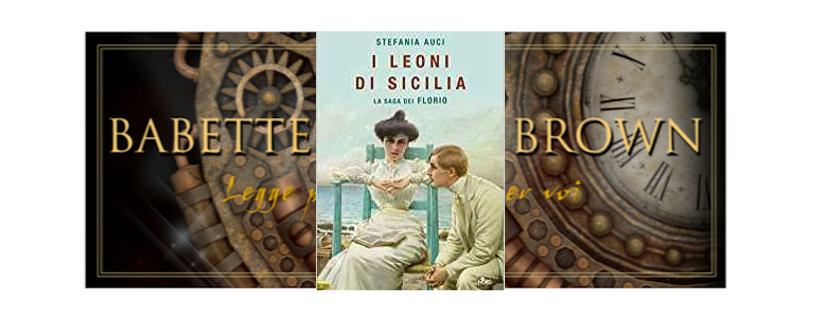 Recensione: I leoni di Sicilia, di Stefania Auci