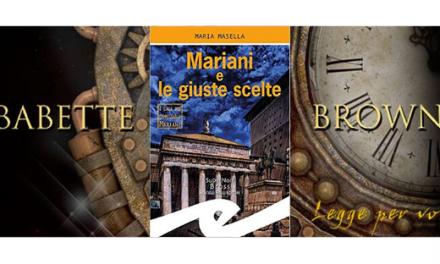 Recensione: Mariani e le giuste scelte, di Maria Masella.