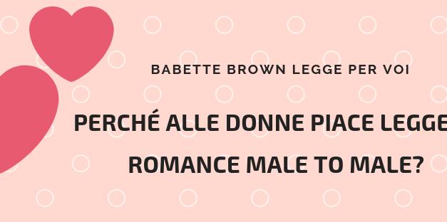 I mercoledì di Babette: Perché alle donne piace leggere i romance male to male?