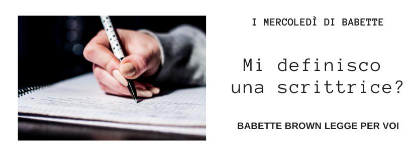 I mercoledì di Babette: Sentirsi scrittori, di Federica Soprani