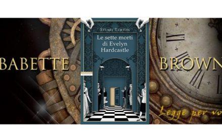 Recensione di Amalia Frontali: Le sette morti di Evelyn Hardcastle, di Stuart Turton (I consigli dei lettori)