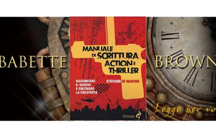Segnalazioni: Manuale di scrittura Action e Thriller, di Stefano Di Marino