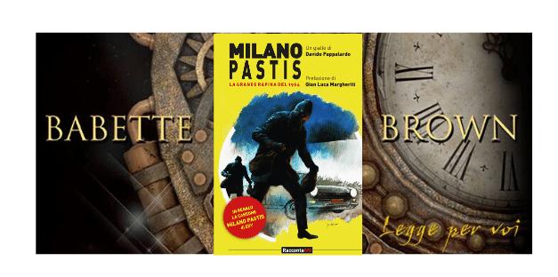 Recensione: Milano Pastis – La grande rapina del 1964, di Davide Pappalardo