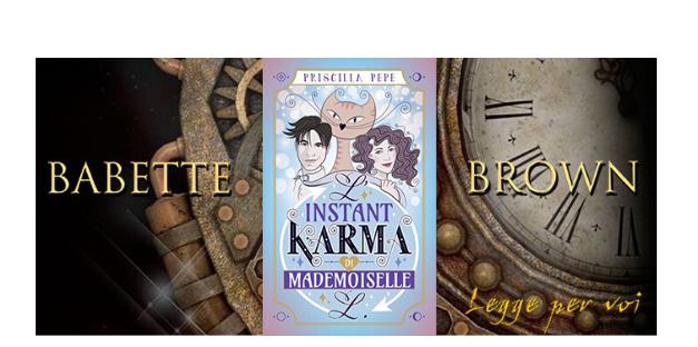 Recensione: L'instant karma di Mademoiselle L, di Priscilla Pepe