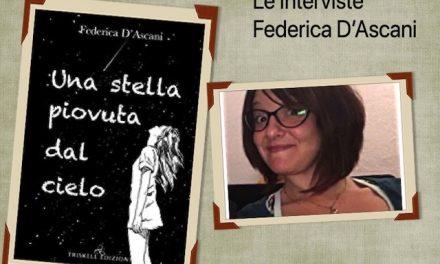 "Interviste: Federica D'Ascani e ""Una stella piovuta dal cielo""."