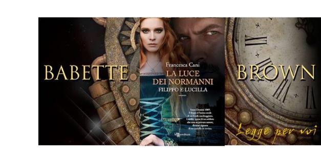 Segnalazioni: La luce dei Normanni – Filippo e Lucilla, di Francesca Cani