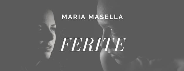 Ferite, un racconto di Maria Masella (seconda puntata)