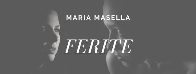 Ferite, un racconto di Maria Masella (prima puntata)