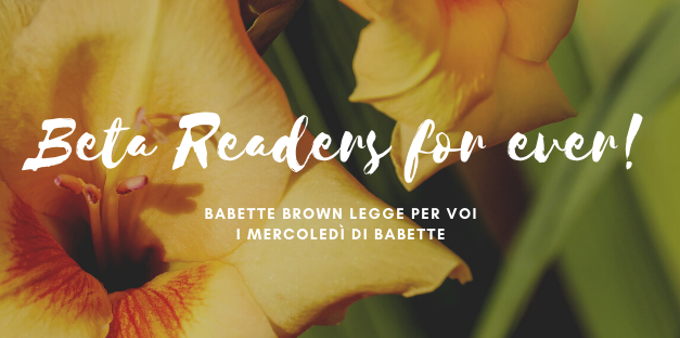 I mercoledì di Babette: Beta Readers for ever