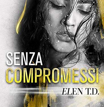 Segnalazione: Senza compromessi, di Elen T. D.