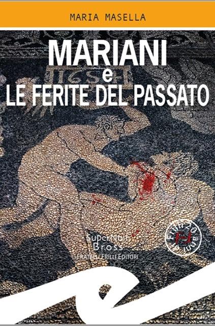 """Maria Masella presenta """"Mariani e le ferite del passato"""""""
