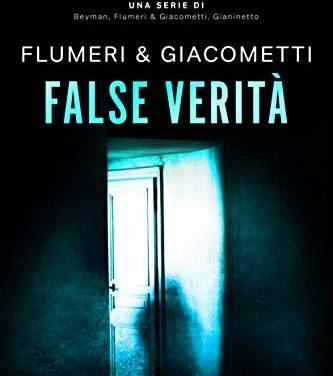 Recensione in anteprima: False verità, di Flumeri & Giacometti
