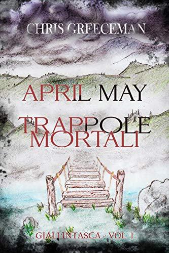 Segnalazione: April May – Trappole mortali, di Chris Greeceman