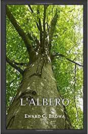 Recensione: L'albero, di Eward C. Bröwa