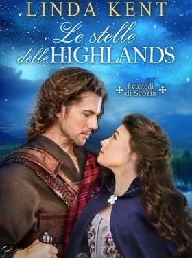 Segnalazioni: Le stelle delle Highlands, di Linda Kent
