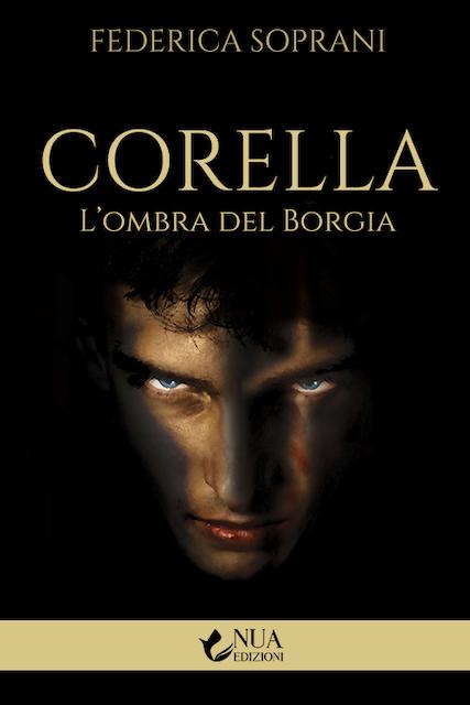 Segnalazioni: Corella – L'ombra del Borgia, di Federica Soprani