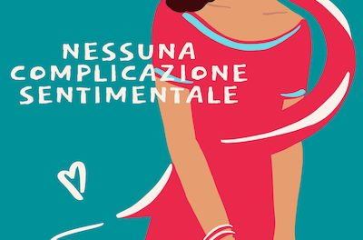 Segnalazioni: Nessuna complicazione sentimentale, di Mara Locatelli