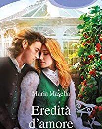 Recensione: Eredità d'amore, di Maria Masella