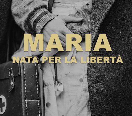 Segnalazione: Maria nata per la libertà, di Amalia Frontali