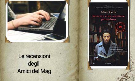 Consigli & Sconsigli: Scrivere è un mestiere pericoloso, di Alice Basso