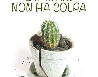 Recensione: Il cactus non ha colpa, di Roberta Marcaccio