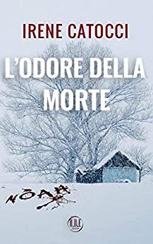 Segnalazione: L'odore della morte, di Irene Catocci