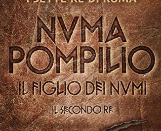 Recensione: Numa Pompilio, di Franco Forte, Flavia Imperi, Beppe Roncari