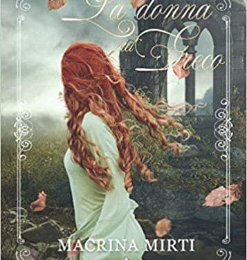 """Macrina Mirti presenta """"La donna del Greco"""""""