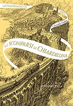 Recensione: Gli scomparsi di Chiardiluna, di Christelle Dabos