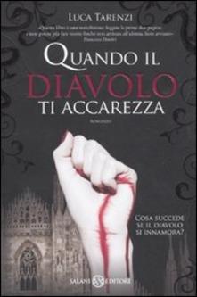 """Consigli & Sconsigli: Gabriella Francia ha letto """"Quando il diavolo ti accarezza"""", di Luca Tarenzi"""