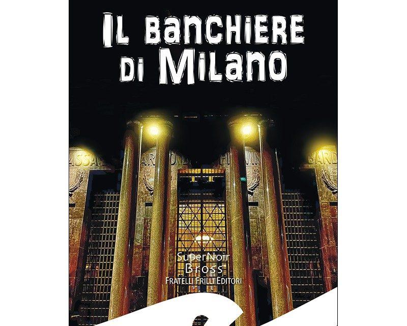 Parliamo di: Il banchiere di Milano, di Ippolito Edmondo Ferrario