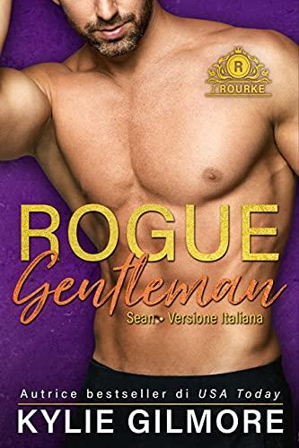 Segnalazione: Rogue Gentleman – Sean, di Kylie Gilmore